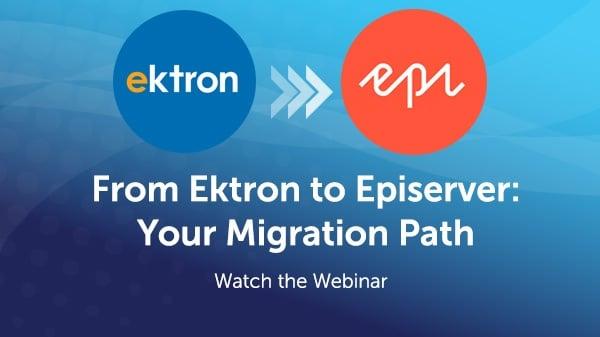 Watch the Ektron to Episerver Webinar